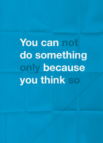 You can not do something only because you think so in Inspirational Posters