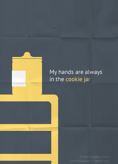 My hands are always in the cookie jar in Inspirational Posters