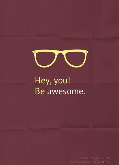 hey, you! Be awesome in Inspirational Posters